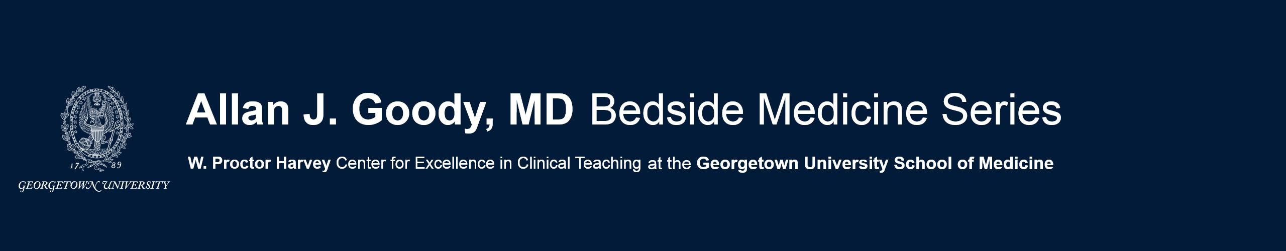 Allan J. Goody Bedside Medicine Series